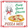 Ooey Gooey Cheesy Pizza Mixtape