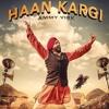 Haan Kargi Ammy Virk Dhol Mix