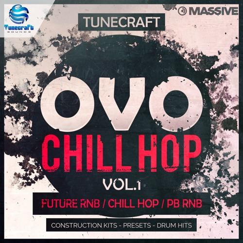 Tunecraft OVO Chill Hop // 10 construction kits + 60 presets, midi files & more !