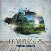 Atomizers - Virtual Reality (Original Mix)