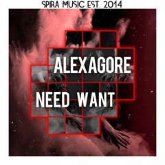 Alex Agore - Need Want [Free Download]