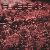 Astral Cloud Ashes - Flashback