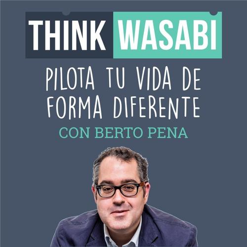 ThinkWasabi de Berto Pena: Pilota tu Vida de Forma Diferente (Trabajo Inteligente, Vida Eficaz)
