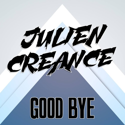 Julien Creance - Good Bye (Na Na Na)