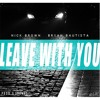 Leave With You Ft Bryan Bautista Mp3