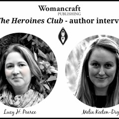 The Heroines Club - author interview with Melia Keeton Digby