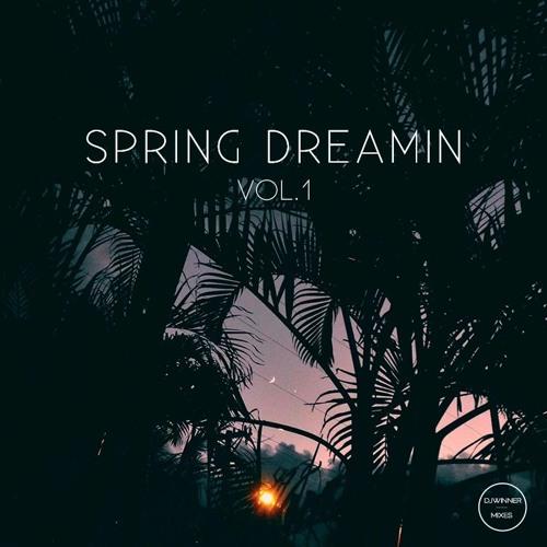 SPRING DREAMIN VOL. 1 By DJWINNER