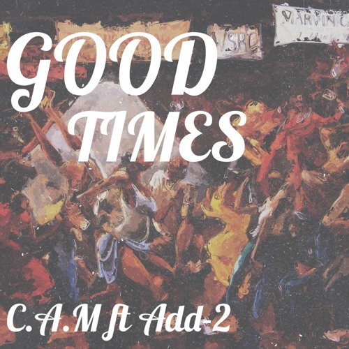 Good Times Feat Add-2( Breezy Beats Production)
