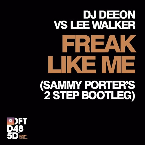 DJ Deeon vs Lee Walker - Freak Like Me (Sammy Porter's 2 Step Bootleg)
