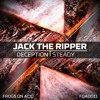 Jack The Ripper - Deception / Steady (Frogs On Acid) OUT NOW!!!