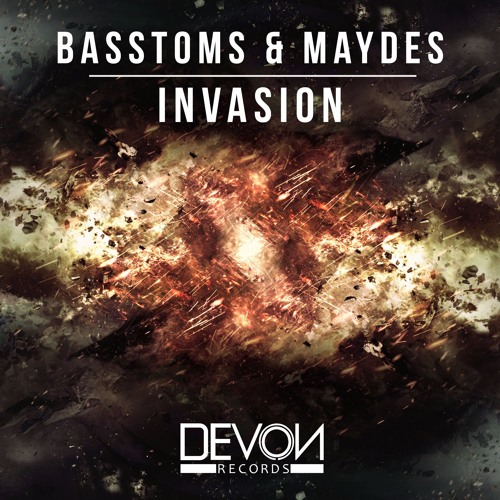 Basstoms & Maydes - Invasion (OUT NOW)