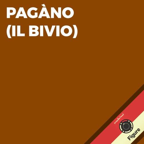 Pagàno (Il Bivio)