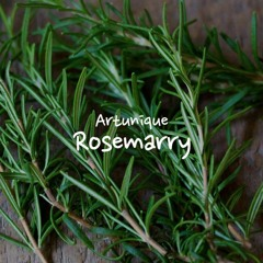 Artunique - Rosemarry