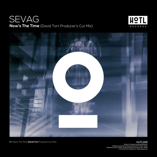 Sevag - Now's The Time (David Tort Producer's Cut Mix) [OUT NOW]