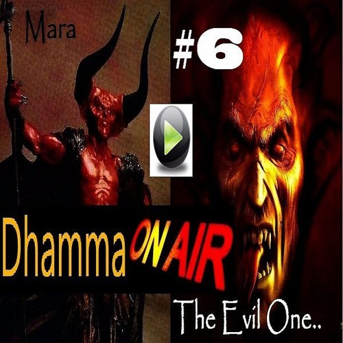 Dhamma on Air #6 Audio: Mara the Evil One