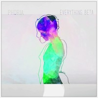 Phoria - Everything Beta