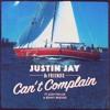 Justin Jay & Friends - Can't Complain Ft. Josh Taylor & Benny Bridges