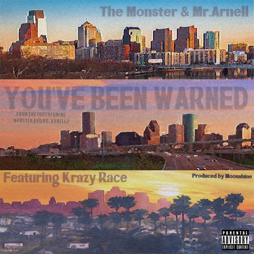 The Monster & Mr. Arnell - You've Been Warned ft Krazy Race