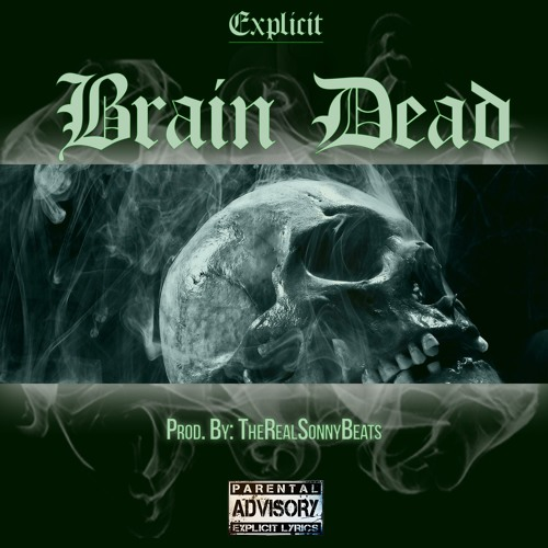 "5. ""BRAIN DEAD"" [Produced By TheRealSonnyBeats]"