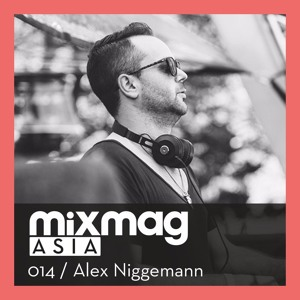 Mixmag Asia | Exclusive Mix 014 | Alex Niggemann | April 2016