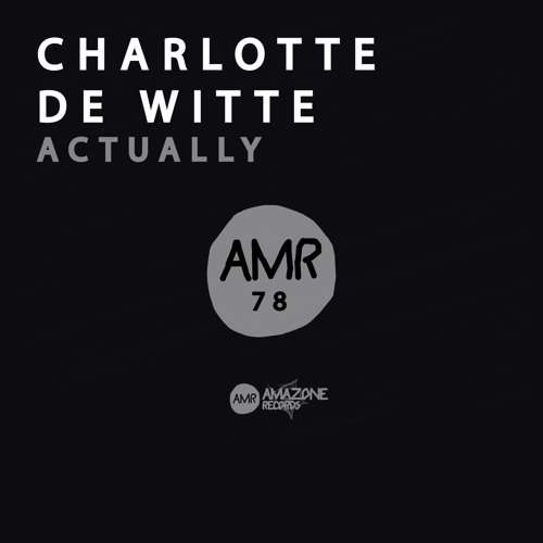 Page 1 | Charlotte de Witte - Actually (Original Mix). Topic published by Trony in Releases (Music Floor).