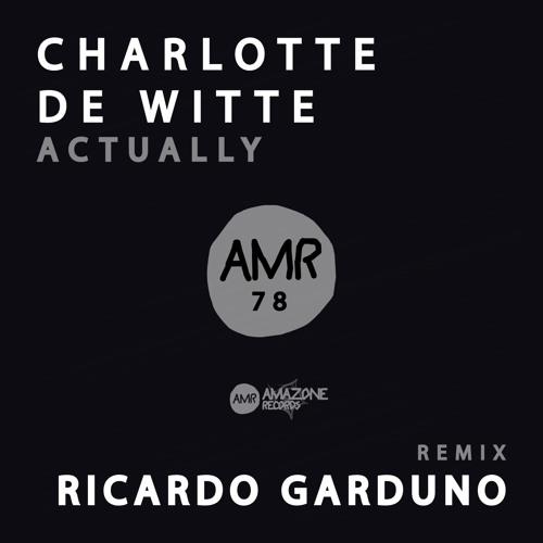 CHARLOTTE DE WITTE - ACTUALLY EP [AMAZONE RECORDS]