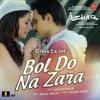 Download Bol do na zara - Armaan Malik - Mp3