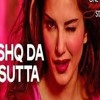 ISHQ DA SUTTA Full Song - ONE NIGHT STAND - Sunny Leone  Tanuj Virwani