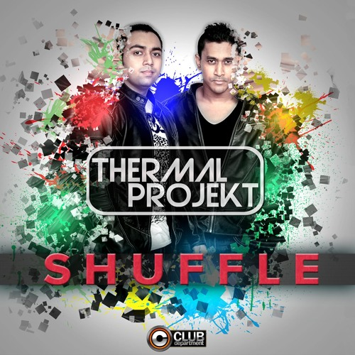 Thermal Projekt - Shuffle [OUT NOW]