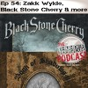 Episode 54 - Zakk Wylde, Black Stone Cherry and more
