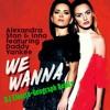 Alexandra Stan & Inna Feat. Daddy Yankee — We Wanna (DJ Electro - Geograph Remix)