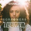 Mahalia - Borrowers (TEEMID Editon) mp3