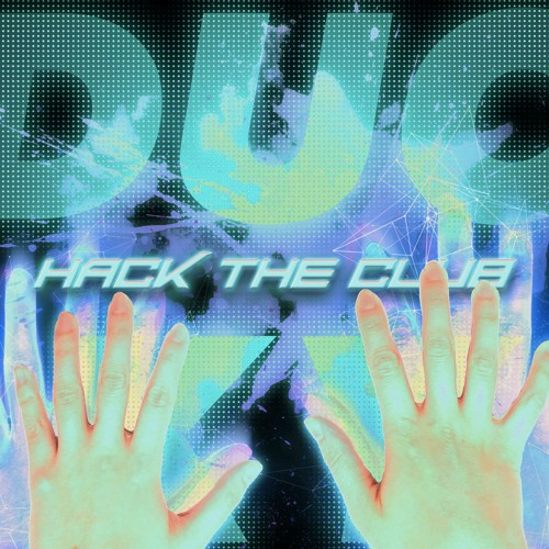 Ducky - Hack The Club Feat. Snappy Jit (andrew Remix)