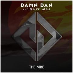 Damn Dan & Dave Mak - The Vibe (Original Mix)