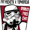 Fat Pockets X Tophonicus X Mammys Fried Chicken