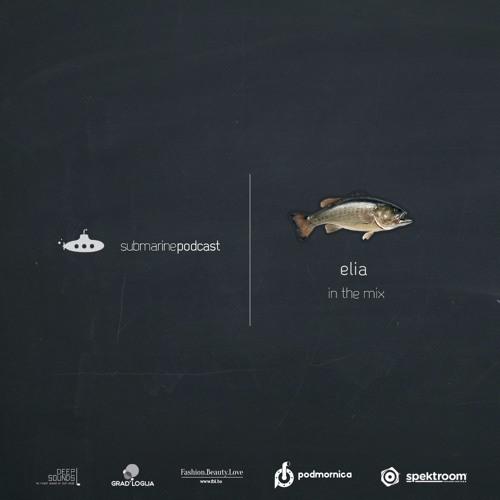 Submarine Podcast 038: Elia in the mix