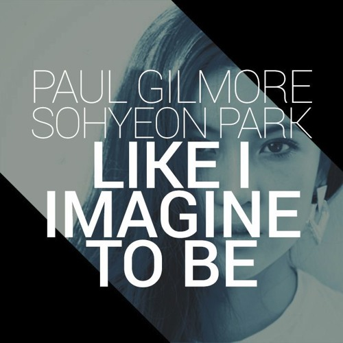 Like I Imagine To Be feat. Sohyeon Park