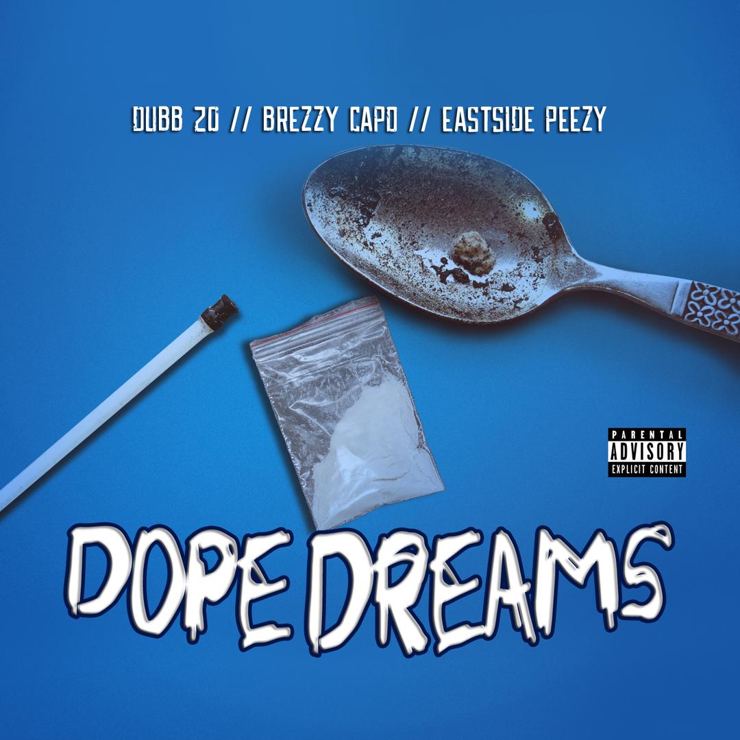 Dubb 20 x Brezzy Capo x Eastside Peezy - Dope Dreams (Prod. SB Shmack) [Thizzler.com Exclusive]