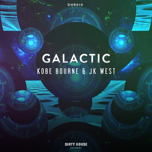 Kobe Bourne & JK West - Galactic (Original Mix)