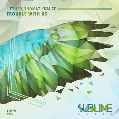 Luthier & Thomaz Krauze - Trouble With Us