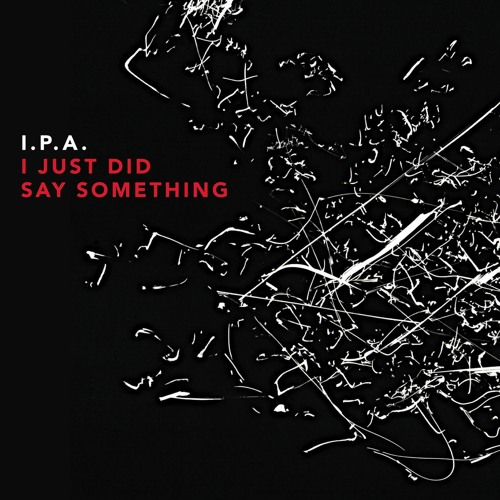 "I.P.A., ""Sir William"" from 'I Just Did Say Something' (out June 24 on Cuneiform Records)"