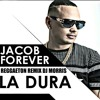 LA DURA - JACOB FOREVER REMIX INTRO DJ MORRIS ORIGINAL