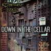 Down In The Cellar Ft VERZE