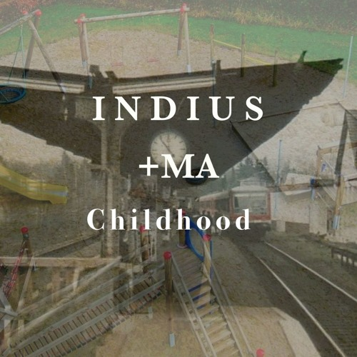 CHILDHOOD feat. +ma