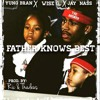 Wise G. Feat. Yung Bran & Jay Nass - Father Knows Best (Prod. By RicandThadeus)