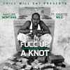 FUCC UP A KNOT FT SNOOTIE WILD