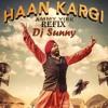 Haan Kargi Refix - Ammy Virk - Dj Sunny - Latets Punjabi Songs 2016