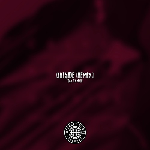 Outside Remix (Prod. By Taz Taylor)