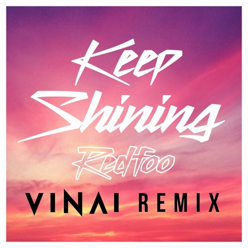 Redfoo - Keep Shining (VINAI Remix)