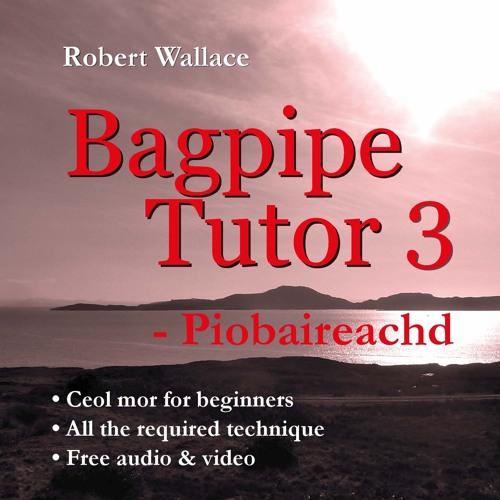 Bagpipe Tutor 3 (Piobaireachd)- Audio